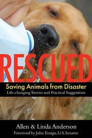 Rescued - Saving Animals from Disaster ebook by Allen Anderson, Linda Anderson