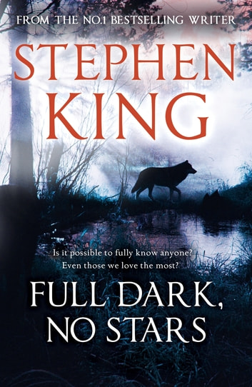 Full Dark, No Stars - featuring 1922, now a Netflix film ebook by Stephen King