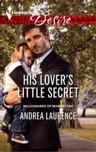 His Lover's Little Secret ebook by Andrea Laurence