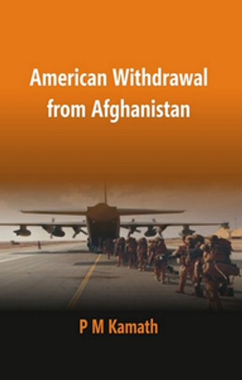 American Withdrawal from Afghanistan ebook by P. M. Kamath