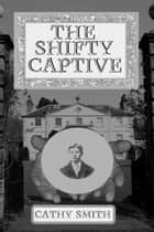 The Shifty Captive - The Shifty Magician, #1 ebook by Cathy Smith