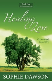 Healing Love ebook by Sophie Dawson