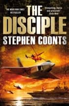 The Disciple ebook by Stephen Coonts