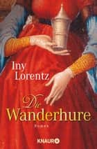 Die Wanderhure ebook by Iny Lorentz