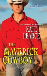 The Maverick Cowboy ebook by Pearce Kate