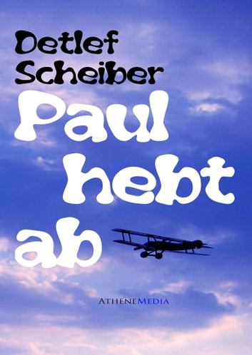 Paul hebt ab ebook by Detlef Scheiber