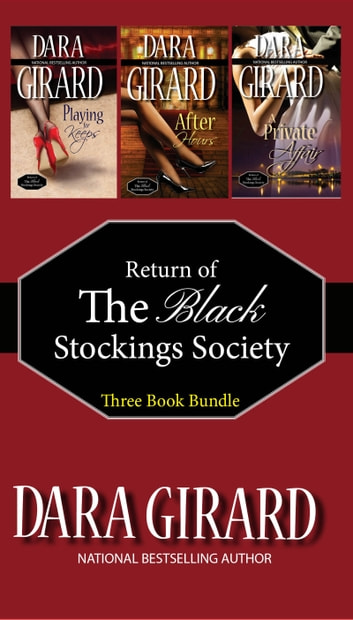 Return of the Black Stockings Society Bundle 1-3 ebook by Dara Girard