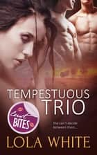 Tempestuous Trio ebook by Lola White