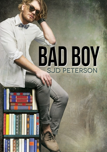 Bad Boy ebook by SJD Peterson