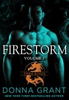 Firestorm: Volume 3 - A Dragon Romance ebook by Donna Grant