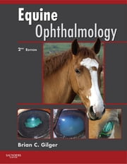 Equine Ophthalmology ebook by Brian Gilger