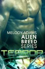 Terror (Alien Breed 9.1) ebook by Melody Adams