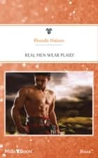 Real Men Wear Plaid! ebook by Rhonda Nelson