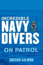 Incredible Navy Divers: On Patrol ebook by