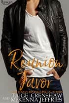 Reunion Favor - Rowan, #15 ebook by Taige Crenshaw, McKenna Jeffries