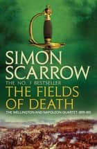 The Fields of Death - (Revolution 4) ebook by Simon Scarrow