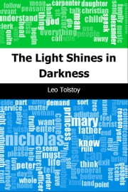 The Light Shines in Darkness ebook by Leo graf Tolstoy
