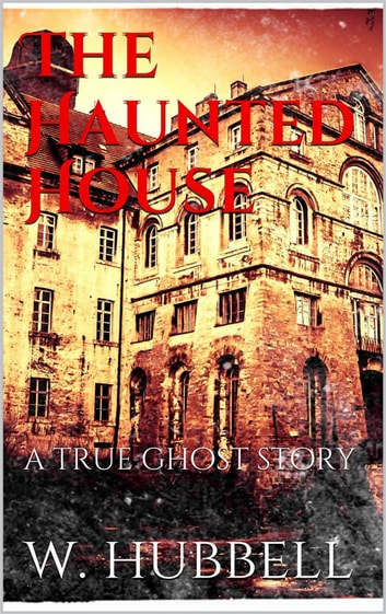The Haunted House ebook by Walter Hubbell