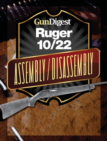 Gun Digest Ruger 1022 Assemblydisassembly Instructions Ebook By
