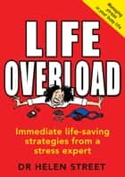 Life Overload ebook by Helen Street