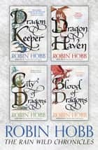 The Rain Wild Chronicles: The Complete 4-Book Collection ebook by Robin Hobb
