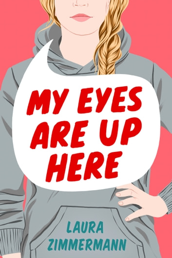 My Eyes Are Up Here ebook by Laura Zimmermann