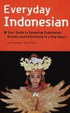 Everyday Indonesian ebook by Thomas G. Oey