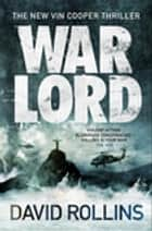 War Lord: A Vin Cooper Novel 5 ebook by David A. Rollins, David Rollins