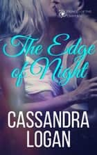 The Edge of Night - The Fringes of the Universe, #3 ebook by Cassandra Logan