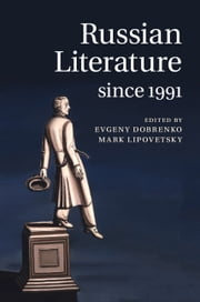 Russian Literature since 1991 ebook by Evgeny Dobrenko,Mark Lipovetsky