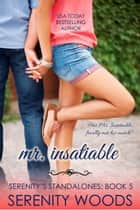 Mr. Insatiable - Serenity's Standalones, #5 ebook by Serenity Woods