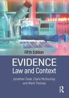 Evidence: Law and Context ebook by Jonathan Doak, Claire Mcgourlay, Mark Thomas