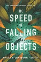 The Speed of Falling Objects ebook by Nancy Richardson Fischer