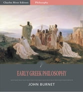 Early Greek Philosophy (Illustrated Edition) ebook by John Burnet