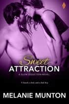 Sweet Attraction ebook by Melanie Munton