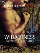 Wilderness ebook by Barbara J. Hancock