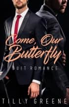 Come, Our Butterfly - Suit Romance ebook by Tilly Greene