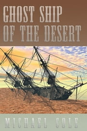 Ghost Ship of the Desert ebook by Michael Cole