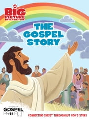 The Gospel Story ebook by B&H Kids Editorial Staff