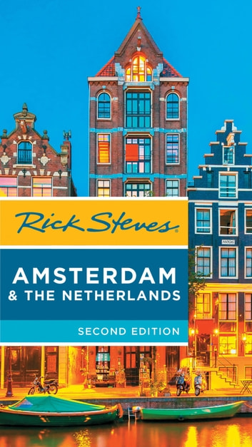Rick Steves Amsterdam & the Netherlands ebook by Rick Steves,Gene Openshaw