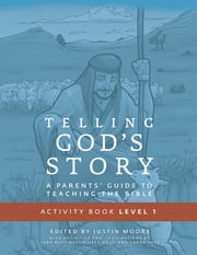 Telling God's Story, Year One: Meeting Jesus: Student Guide & Activity Pages ebook by Peter Enns,Justin Moore,Sara Buffington,Sarah Dunning Park,Jeff West