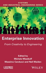 Enterprise Innovation - From Creativity to Engineering ebook by Michele Missikoff,Massimo Canducci,Neil Maiden