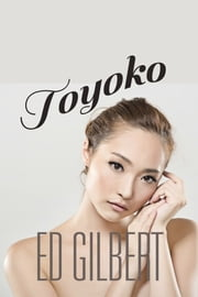 Toyoko ebook by Ed Gilbert
