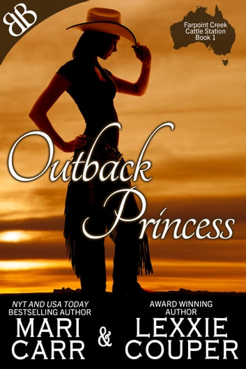 Outback Princess - International Australian Cowboy Outback Erotic Romantic Comedy ebook by Lexxie Couper,Mari Carr