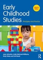 Early Childhood Studies - Principles and Practice ebook by Jane Johnston, Lindy Nahmad-Williams, Ruby Oates,...