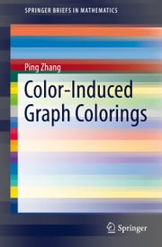 Color-Induced Graph Colorings ebook by Ping Zhang