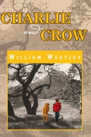 Charlie and Crow ebook by William Westley