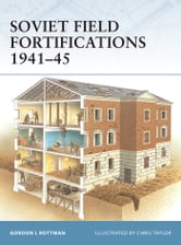 Soviet Field Fortifications 1941–45 ebook by Gordon L. Rottman