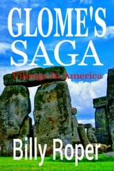 Glome's Saga: Vikings In America ebook by Billy Roper Jr