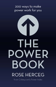 The Power Book - 200 ways to make power work for you ebook by Rose Herceg